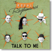 The Royal Rhythmaires - Talk To Me