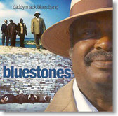 Daddy Mack Blues Band - Bluestones