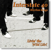 Interstate 40 Rhythm Kings - Livin' The Wild Life
