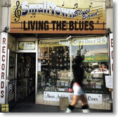 Smalltown Blues Band - Living The Blues