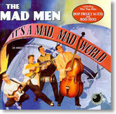 The Mad Men - It's A Mad Mad World