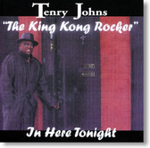 Tenry Johns The King Kong Rocker - In Here Tonight