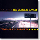 The Cadillac Hitmen - Tri State Killing Spree