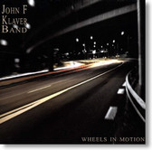 John F. Klaver Band - Wheels In Motion
