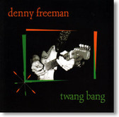Denny Freeman - Twang Bang