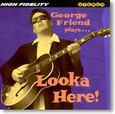 George Friend - Looka Here!