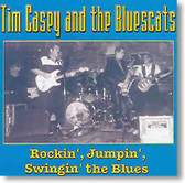 Tim Casey and The Bluescats - Rockin', Jumpin', Swingin' The Blues