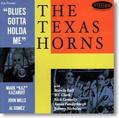 The Texas Horns - Blues Gotta Holda Me