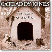 Catdaddy Jones - Late Night In The Doghouse