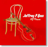 """My Pleasure"" blues CD by Jeffrey P Ross"
