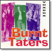 Burnt Taters - Vox Box