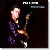 Pat Coast - Don't Touch My Guitar