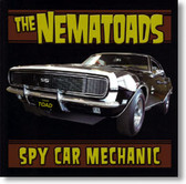 The Nematoads - Spy Car Mechanic
