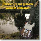 Johnny J & The Hitmen - Louisiana Rockabilly