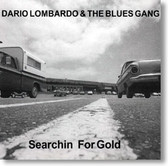 Dario Lombardo & The Blues Gang - Searchin' For Gold