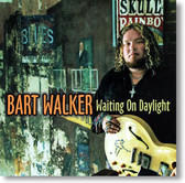 Bart Walker - Waiting on Daylight