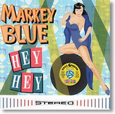 Markey Blue - Hey Hey