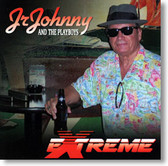 Jr. Johnny and The Playboys - Extreme