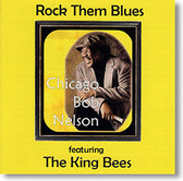 """Rock Them Blues"" blues CD by Chicago Bob Nelson"