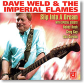 """Slip Into A Dream"" blues CD by Dave Weld & The Imperial Flames"