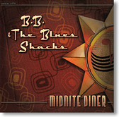 """Midnite Diner"" blues CD by B.B. & The Blues Shacks"
