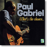 """""""What's The Chance"""" blues CD by Paul Gabriel"""