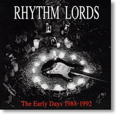 """""""The Early Years 1988 - 1992"""" blues CD by Rhythm Lords"""