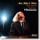 """Full Circle"" blues CD by Rev. Billy C. Wirtz & The Nighthawks"