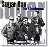 """Featuring Monster Mike Welch"" blues CD by Sugar Ray & The Bluetones"