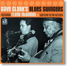 """""""Switchin' In The Kitchen"""" blues CD by Dave Clark's Blues Swingers"""