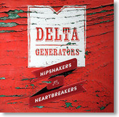 """Hipshakers and Heartbreakers"" blues CD by Delta Generators"
