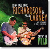 """Drivin' Me Wild"" blues CD by Jonn Del Toro Richardson & Sean Carney"