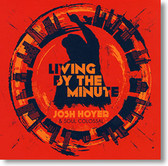 """""""Living By The Minute"""" blues CD by Josh Hoyer & Soul Colossal"""