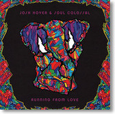 """""""Running From Love"""" blues CD by Josh Hoyer & Soul Colossal"""