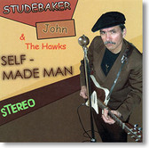 """Self-Made Man"" blues CD by Studebaker John & The Hawks"