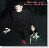 """Between Life & Death"" blues CD by Studebaker John"