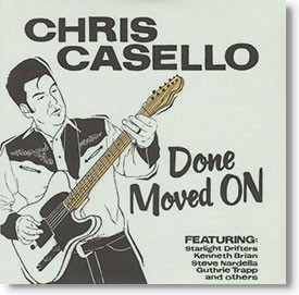 """""""Done Moved On"""" rockabilly CD by Chris Casello"""