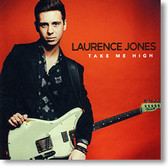 """Take Me High "" blues CD by Laurence Jones"
