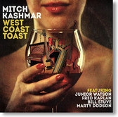 """West Coast Toast"" blues CD by Mitch Kashmar"