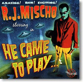 """He Came To Play"" blues CD by R.J. Mischo"