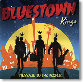 """Message To The People"" blues CD by Bluestown Kings"