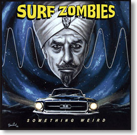 """""""Something Weird"""" surf CD by Surf Zombies"""