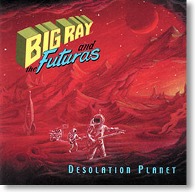 """""""Desolation Planet"""" blues CD by Big Ray and The Futuras"""