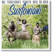 """Dal Terrificante Pianeta Hula Ba-Dula"" surf CD by Surfoniani"