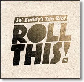 """""""Roll This!"""" blues CD by Jo' Buddy's Trio Riot"""