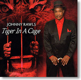 """""""Tiger In A Cage"""" blues CD by Johnny Rawls"""