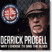 """""""Why I Choose To Sing The Blues"""" blues CD by Derrick Procell"""
