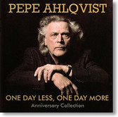 """One Day Less, One Day More - Anniversary Collection"" blues CD by Pepe Ahlqvist"