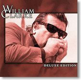 """""""Deluxe Edition"""" blues CD by William Clarke"""