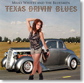 """""""exas Drivin' Blues"""" blues CD by Milky Whites and The Bluesmen"""
